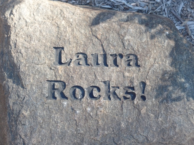 Stone that says Laura Rocks!